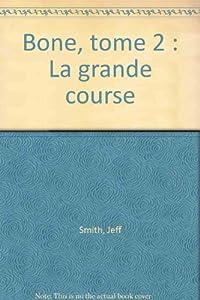 "Afficher ""Bone. n° 2<br /> La grande course"""