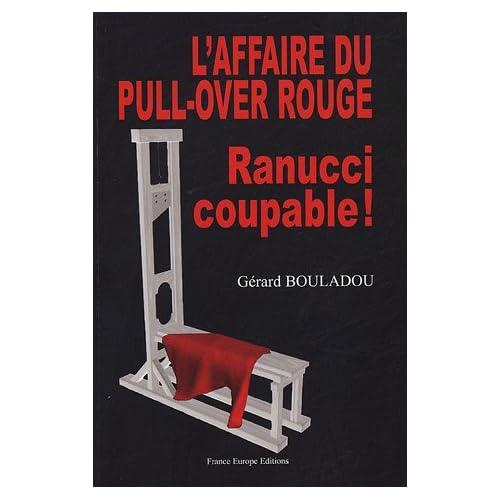 L'affaire du pull-over rouge, Ranucci coupable ! : Un pull-over rouge cousu... de fil blanc