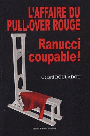 L'affaire du pull-over rouge, Ranucci coupable ! : Un pull-over rouge cousu. de fil blanc
