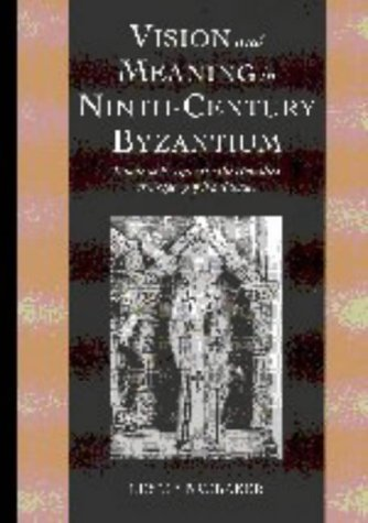 Vision and Meaning in Ninth-Century Byzantium: Image as Exegesis in the Homilies of Gregory of Nazianzus (Cambridge Studies in Palaeography and Codicology)