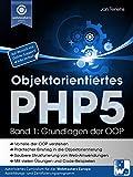 Objektorientiertes PHP5 (Band 1): Grundlagen der OOP (Praxisorientiert PHP lernen 2)