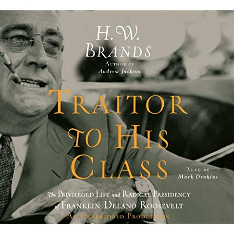 Title: Traitor to His Class The Privileged Life and Radic