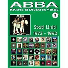 ABBA - Rivista di Dischi in Vinile No. 3 - Stati Uniti (1972 - 1992): Discografia Playboy, Atlantic, Polydor, CBS... - Guida a colori.