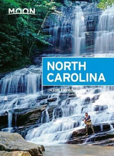 Moon North Carolina (6th ed) por Jason Frye