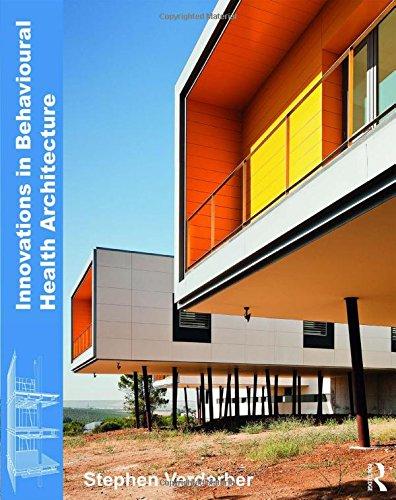 Innovations in Behavioural Health Architecture por Stephen Verderber