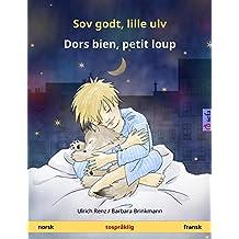 Sov godt, lille ulv – Dors bien, petit loup (norsk – fransk). Tospråklig barnebok, fra 2-4 år (Sefa bildebøker på to språk) (Norwegian Edition)