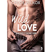 Wild Love - 5: Bad boy & secret girl