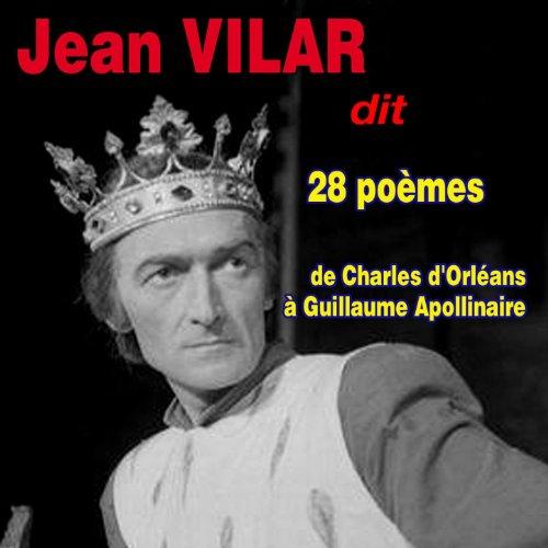 28 poèmes (De Charles d'Orléans à Guillaume Apollinaire)