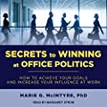 Get ahead, Gain influence, Get what you want Office politics are an unavoidable fact of life in every workplace. To accomplish your personal and business goals, you must learn to successfully play the political game in your organization. Whet...