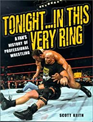 Tonight In This Very Ring: A Fan's History of Professional Wrestling