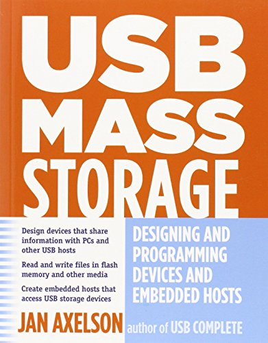 USB Mass Storage: Designing and Programming Devices and Embedded Hosts by Jan Axelson (25-Jul-2006) Paperback