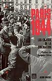 PARIS 1944 . LES ENJEUX DE LA LIBERATION