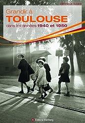 Grandir à Toulouse dans les années 1940 et 1950