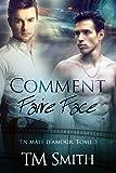 Comment faire face ( En Mâle d'Amour T3) (French Edition)