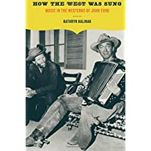 How the West Was Sung: Music in the Westerns of John Ford