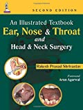 An Illustrated Textbook Ear, Nose & Throat And Head & Neck Surgery