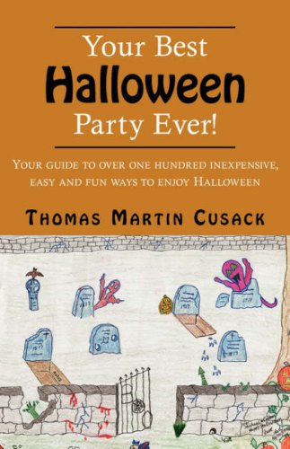 Party Ever!: Your Guide to Over One Hundred Inexpensive, Easy and Fun Ways to Enjoy Halloween (Beste Halloween-party-spiele)