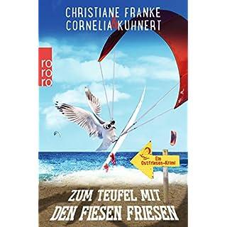 Zum Teufel mit den fiesen Friesen: Ein Ostfriesen-Krimi (Henner, Rudi und Rosa, Band 6)