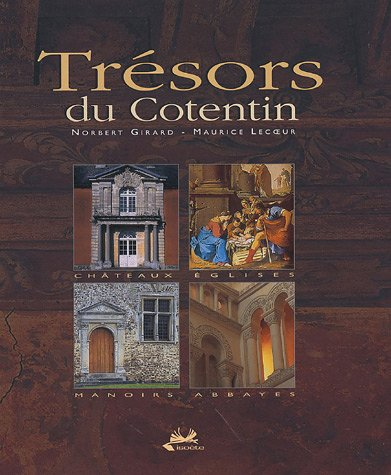 Trésors du Contentin en 2 volumes : Architecture civile & art religieux ; Guide de découverte par Norbert Girard