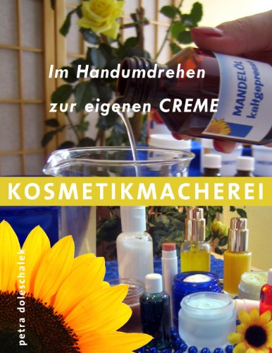 Kosmetikmacherei: Im Handumdrehen zur eigenen Creme