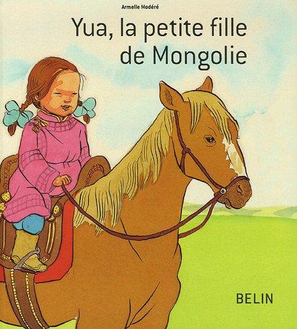Yua, la petite fille de Mongolie par Armelle Modéré