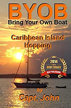 Caribbean Island Hopping (Bring Your Own Boat Book 2) by [Wright, John]