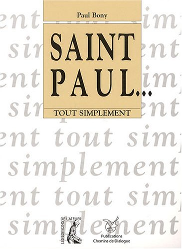 Saint Paul ... Tout simplement (nouvelle éd.) par Paul Bony