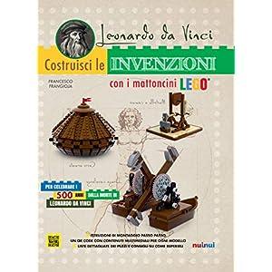 Leonardo da Vinci. Costruisci le invenzioni con i mattoncini Lego. Ediz. a colori 9782889353033 LEGO