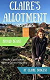 Broad Beans: Everything You Need To Know To Grow Your Own (Claire's Allotment Essentials)