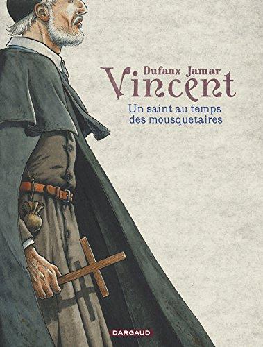 Vincent - tome 0 - Un saint au temps des mousquetaires par Dufaux Jean