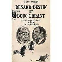 Reanrd-Destin et Bouc-Erraunt et autres animaux malades d' ela politique