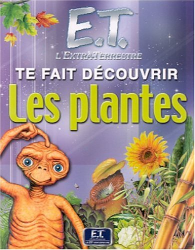 E.T. l'extra-terrestre te fait découvrir les plantes