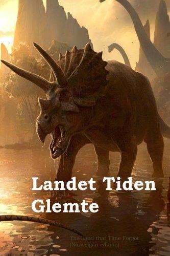Landet Tiden Glemte: The Land that Time Forgot (Norwegian edition)