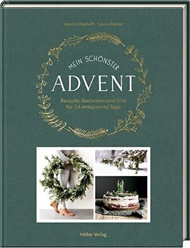 Mein schönster Advent: Rezepte, Gedanken & DIYs für 24 entspannte Tage