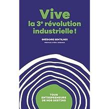 Vive La 3ème révolution industrielle ! - Tous entrepreneurs de nos destins