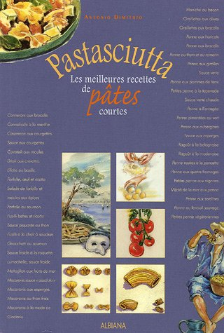 Pastasciutta : Les meilleures recettes de pâtes courtes
