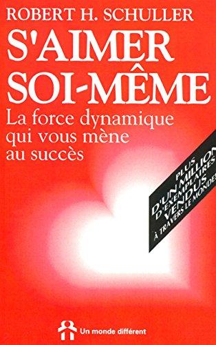S'AIMER SOI-MEME - LA FORCE DYNAMIQUE QUI VOUS MENE AU SUCCES par Collectif
