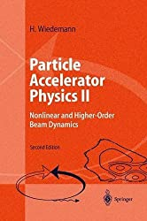 Particle Accelerator Physics II: Nonlinear and Higher-Order Beam Dynamics (Vol II) by H. Wiedemann (1999-01-15)