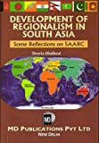 Development of Regionalism in South Asia: Some Reflections on SAARC