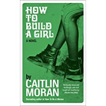 How to Build a Girl by Caitlin Moran (2014-07-03)