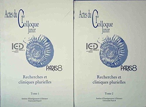 Recherches et cliniques plurielles : Actes du premier Colloque Junior de l'Institut d'enseignement à distance, 25 et 26 octobre 2002