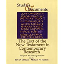 The Text of the New Testament in Contemporary Research - Essays on the Status Quaestionis.: The Text of the New Testament in Contemporary Research - Essays on the Status Quaestionis Vol 46