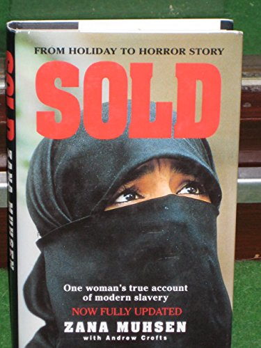 Sold: One woman's true account of modern slavery: Story of Modern-day Slavery by Zana Muhsen (3-Feb-1994) Hardcover