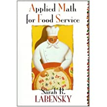 Applied Math for Food Service by Sarah R. Labensky (1997-08-08)