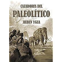 LOS CAZADORES PALEOLITICOS