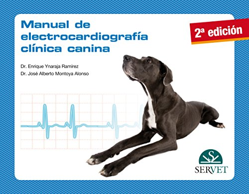 Manual de electrocardiografía clínica canina - Libros de veterinaria - Editorial Servet por Enrique Ynaraja Ramírez