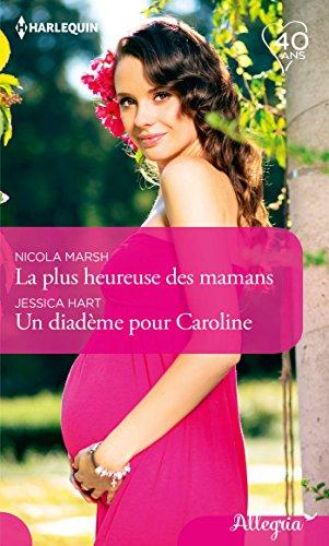 La plus heureuse des mamans - Un diadme pour Caroline (Allegria)