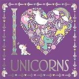 I Heart Unicorns (I Heart Colouring)