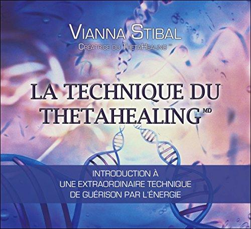 La technique du Thetahealing - Livre aud...