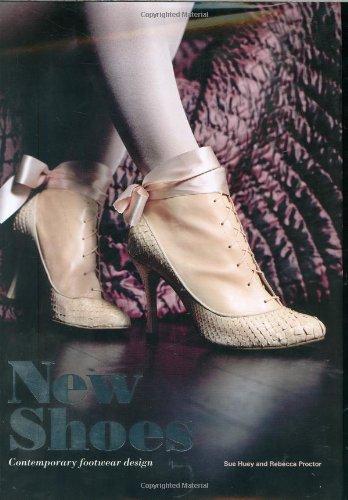 New Shoes: Contemporary Footwear Design por Sue Huey